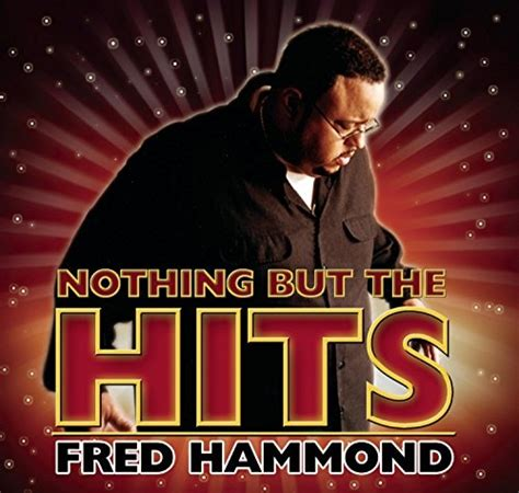 the fred song the official fred hammond website face to face inc