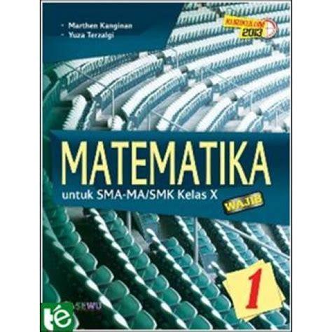Matematika Untuk Smkmak Kelas X Jual Buku Matematika Kelas X Kurikulum 2013 Sma Ma Smk Mak