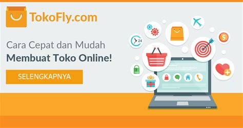 membuat toko online ramai pengunjung tokofly com cara cepat dan mudah membuat toko online