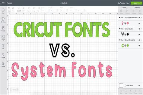 Cricut Fonts vs. System Fonts   Cricut