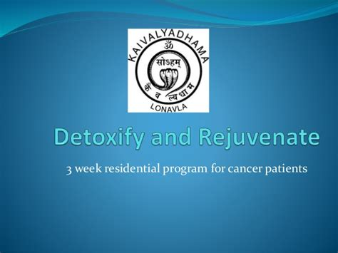 Detox For Cancer Patients by Detox And Rejuvenation Program For Cancer Patients
