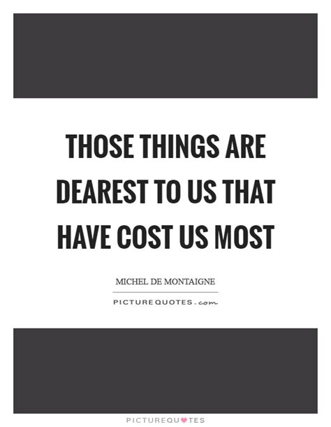 those things dearest quotes dearest sayings dearest picture quotes