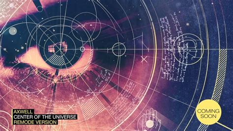 axwell center of the universe remode link axwell center of the universe remode version pete tong