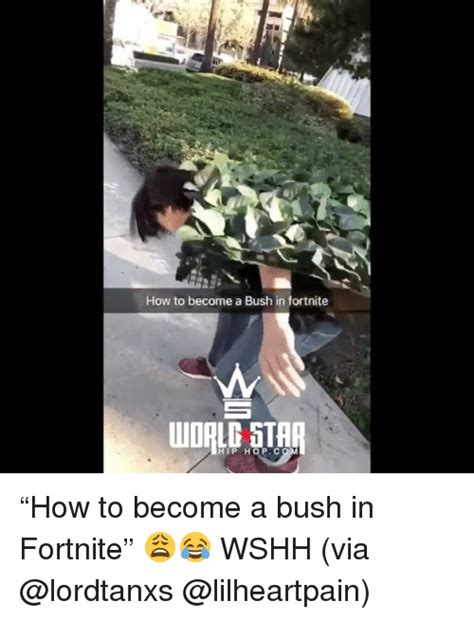 How To Become A Meme - how to become a bush in fortnite udpld star hip hop c how