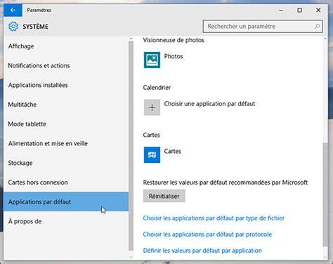 Calendrier Windows 10 Windows 10 Comment Changer Le Programme Par D 233 Faut Pour