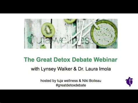 Detox Now Webinar by Tuja Wellness Webinar The Great Detox Debate
