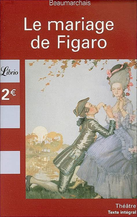 libro le mariage de figaro livre le mariage de figaro beaumarchais pierre augustin caron de j ai lu librio theatre