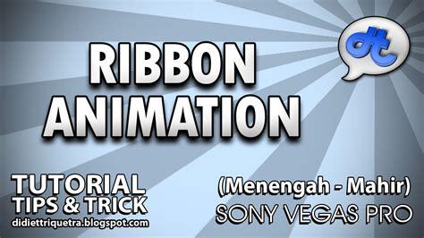 tutorial sony vegas pro 13 bahasa indonesia sony vegas pro tutorial 42 ribbon animation bahasa
