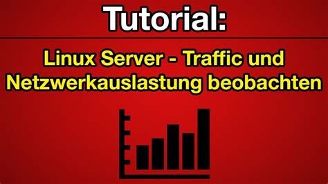 tutorial linux youtube tutorial linux server traffic und netzwerkauslastung