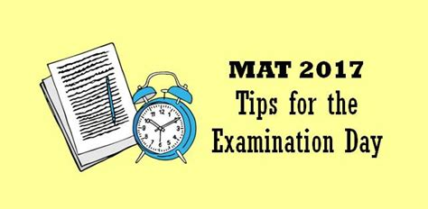 Last Date For Mat by Tips For The Examination Day Sept Mat 2017