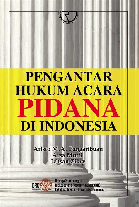 Pengantar Hukum Indonesia 1 pengantar hukum acara pidana di indonesia rajagrafindo persada