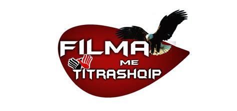 filma me titra shqip mobile filmakokoshka shiko filma shkarko filma filma me