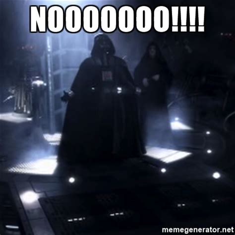 Meme Generator Darth Vader - nooooooo darth vader nooooooo meme generator