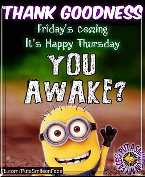 goodness fridays coming  happy thursday  awake pictures   images