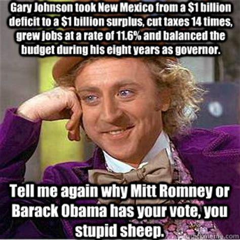 Gary Johnson Memes - gary johnson took new mexico from a 1 billion deficit to
