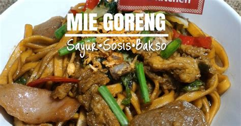 resep mie goreng sayur sosis bakso oleh nancy firstiants