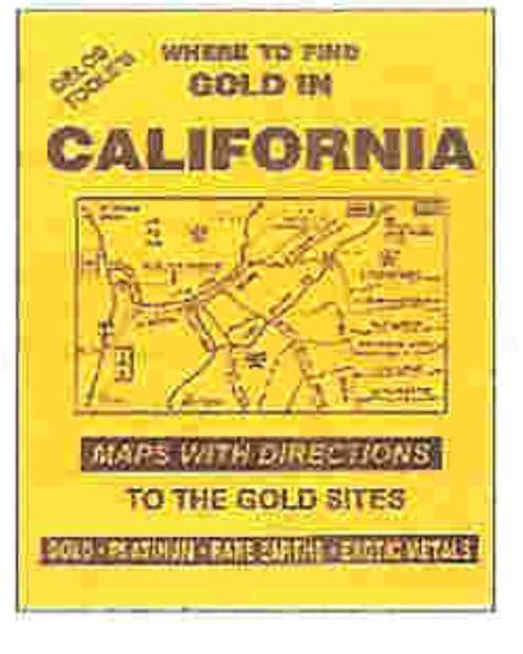 Find In California How To Find Gold Gold Prospecting Detecting For Gold Books