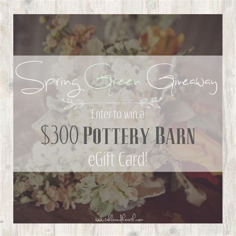 Pottery Barn Gift Card - 300 pottery barn e gift card giveaway spring green giveaway