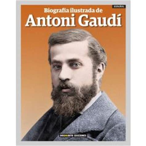 antoni gaudi biography in spanish antonio gaudi biography gaud 237 books and stationery