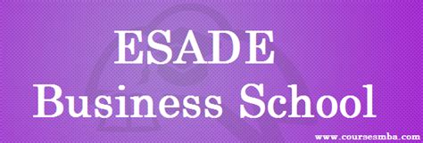 Esade Business School Mba by Top B Schools Archives Coursesmba
