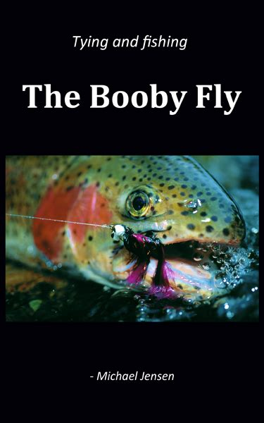 a river trilogy a fly fishing books tying and fishing the booby fly new book out now