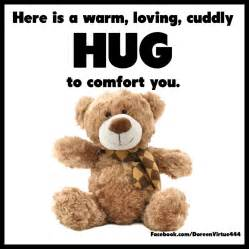 Here S A Warm Loving Cuddly Hug To Comfort You Hugs