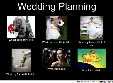 Wedding Planning Memes - wedding planning meme