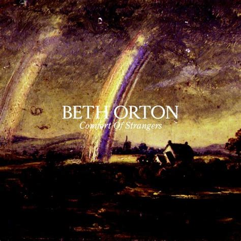 Beth Orton Comfort Of Strangers by