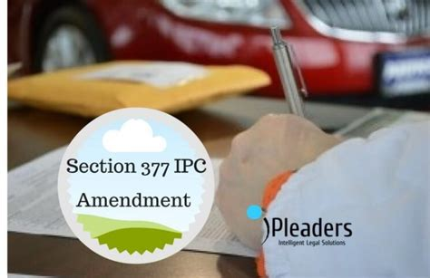 what is section 406 of ipc is the amendment of section 377 ipc necessary