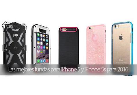 iphone 5s fundas las mejores fundas y carcasas para iphone 5 y 5s para 2016
