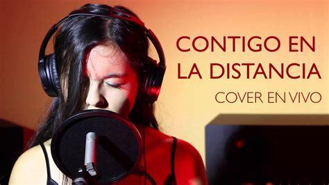 contigo en la distancia b00wsl80w4 contigo en la distancia christina aguilera live cover by alicia orozco youtube