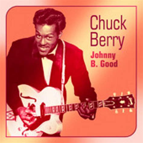 B Berry chuck berry johnny b elsitioderuife