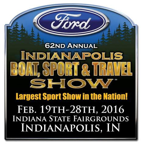 indianapolis boat show 2016 the ford indianapolis boat sport and travel show