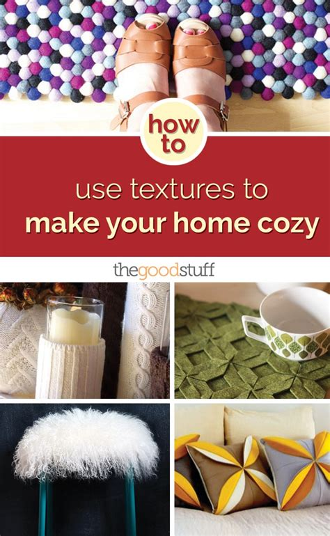 make your home how to use textures to make your home cozy thegoodstuff