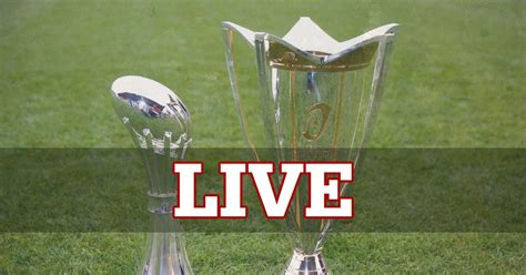 challenge cup draw european chions and challenge cup draw live find out