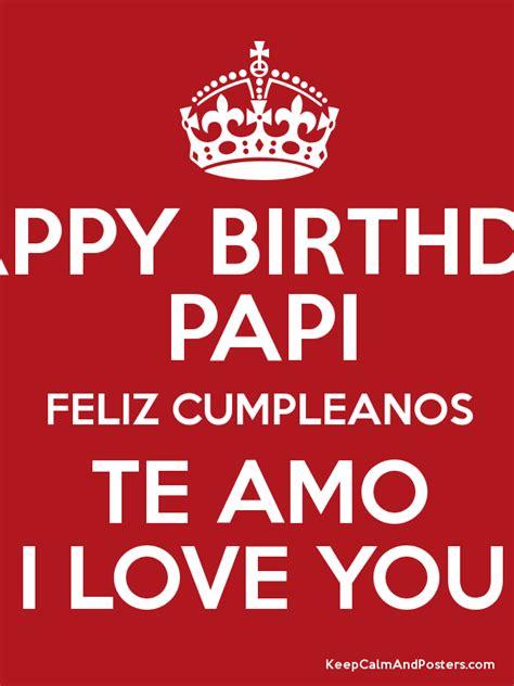 imagenes te amo papi happy birthday papi feliz cumpleanos te amo i love you