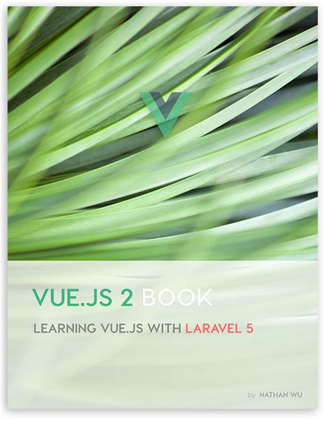 stack vue js 2 and laravel 5 bring the frontend and backend together with vue vuex and laravel books vue js 2 book vue js book