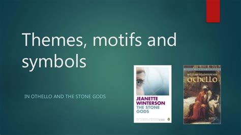 god themes with tone themes motifs and symbols in othello and the stone gods