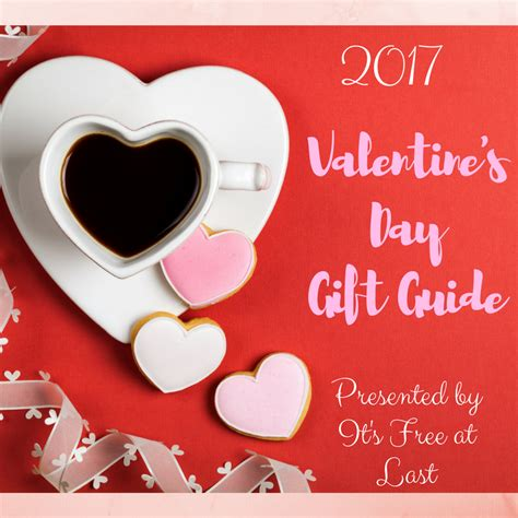 valentine day 2017 gifts 2017 valentine s day gift guide it s free at last