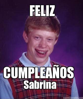 Sabrina Meme - meme creator feliz cumplea 209 os sabrina