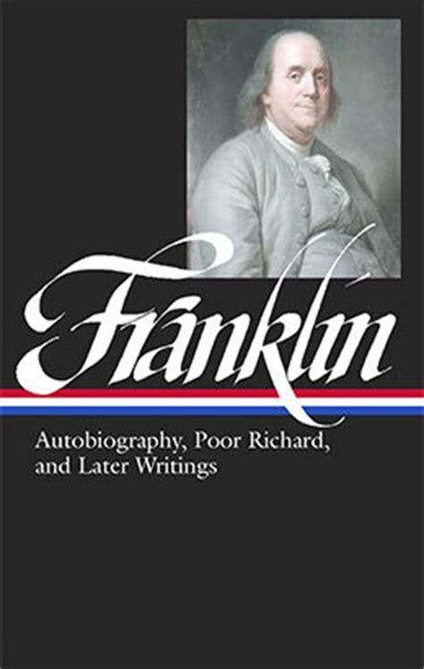 benjamin franklin easy biography benjamin franklin autobiography poor richard later