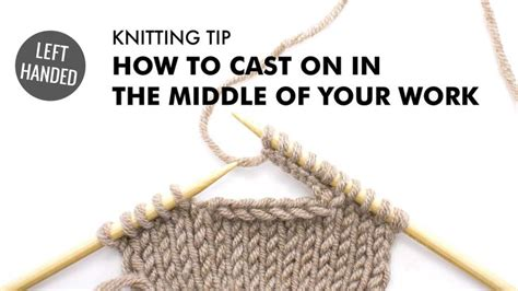how to knit left handed cast on how to cast on in the middle of your work left handed