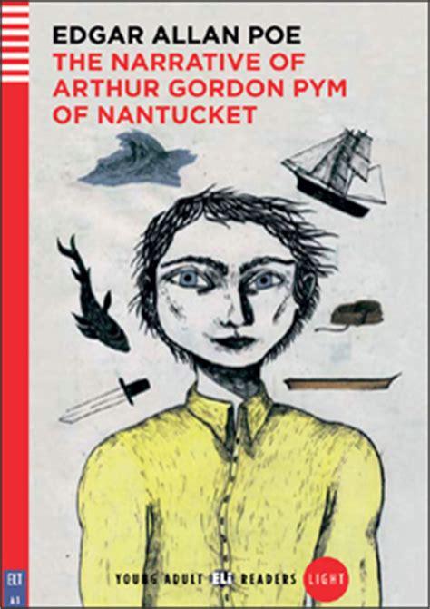 libro narrative of arthur gordon dettaglio del corso the narrative of arthur gordon pym of nantucket sottotitolo young
