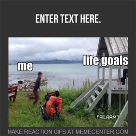 Goals Meme - me and life goals by radu430 meme center