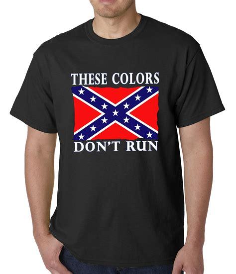 these colors don t run these colors don t run confederate flag mens t shirt