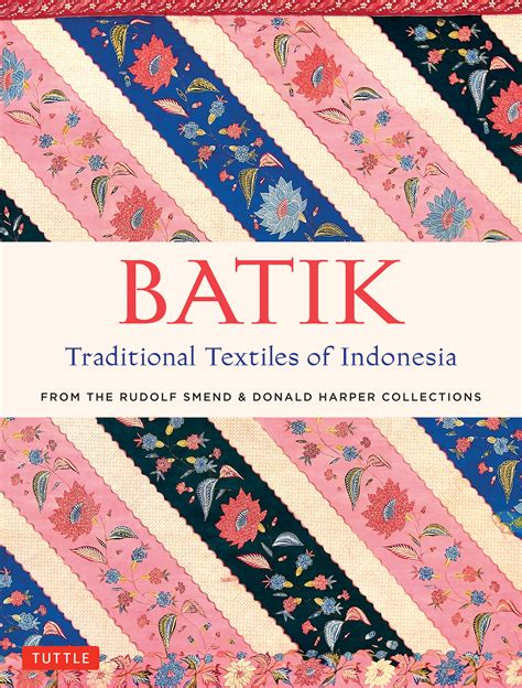 Batik Bms New 3 batik traditional textiles of indonesia newsouth books