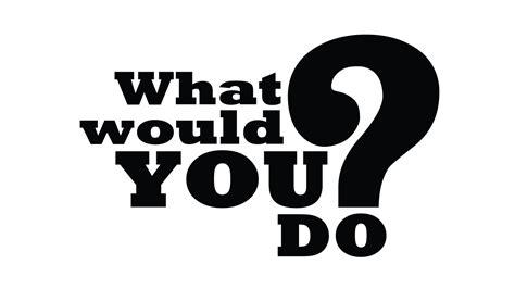 what do you do what would you do if mojidelano com