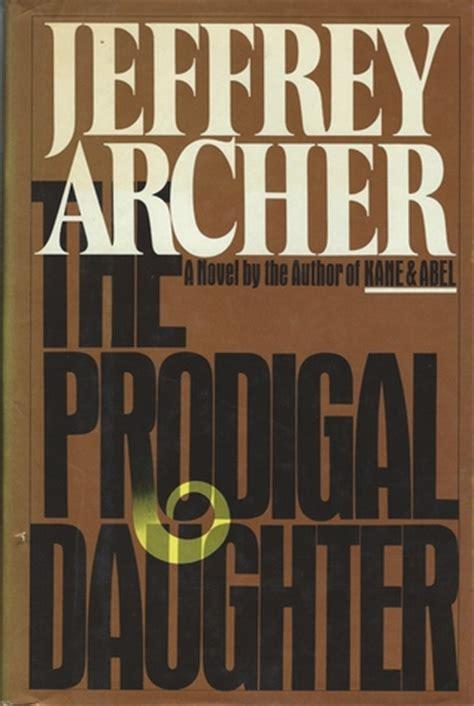 Jeffrey Archer The Prodigal Abel 2 the prodigal by jeffrey archer reviews discussion bookclubs lists