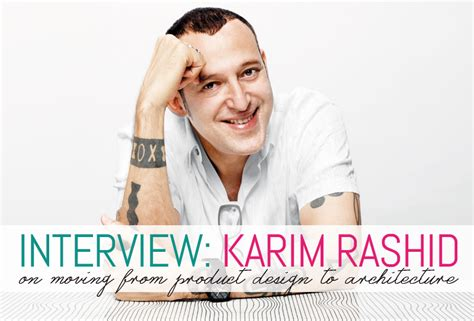 karim rashid wants you to realize how poorly designed interview karim rashid on his move into architecture and