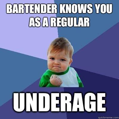 Bartender Meme - bartender knows you as a regular underage success kid